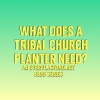 What Does a Tribal Church Planter Need? (John 1:1b, Pt. 3)